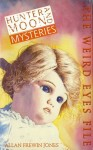 Hunter And Moon Mysteries 1: The Weird Eyes File