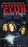 The Mystery Club 1: Secret Clues